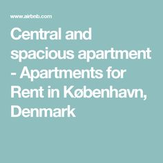 Central and spacious apartment - Apartments for Rent in København, Denmark