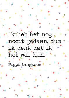 Quote van Pippi Langkous, verkrijgbaar als poster op mijn website.