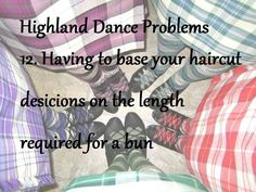 Highland dance problems. Definitely hold off on getting a trim until after Nationals! The small price to pay for a great dance bun. #usir2016