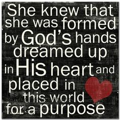 Praise you God, for you have shown your purpose for my future. I pray for strength to live each day glorifying your name!