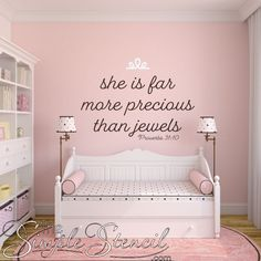 Far more precious than jewels! Bible verse removable wall quote for girls room. room ideas for girls Teen Girl Bedrooms, Little Girl Rooms, Quotes For Little Girls, 4 Year Old Girl Bedroom, Girl Room Quotes, Quotes For Bedroom Wall, Girls Princess Room, Princess Bedrooms, Princess Room Decor