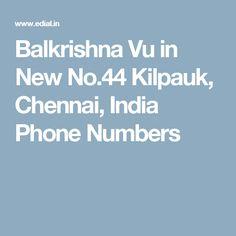 Balkrishna Vu in New No.44 Kilpauk, Chennai, India Phone Numbers