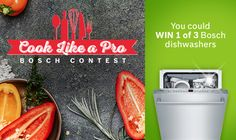I just entered the Cook Like A Pro Bosch Contest!