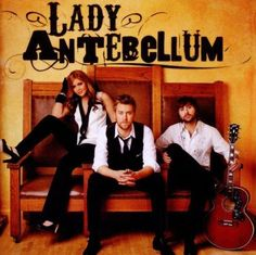 I love Lady A!  My son and niece know all the words to a few Lady A songs!