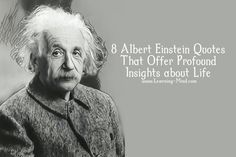 Many Albert Einstein quotes show that this remarkable genius had important things to say, not only about science and mathematics but also humanity. Albert Einstein was born in Ulm, Germany, on Marc…