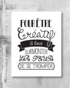 Pour être créatif il faut surmonter la peur par CreationMarieRose, $5.00 Some Quotes, Words Quotes, Sayings, Positive Attitude, Positive Quotes, Typographie Logo, Quote Citation, Web Design, French Quotes