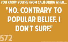 Because I don't live near the ocean and I'm terrified of sharks. California Baby, California Living, Moving To Florida, Haha So True, Cali Girl, Golden State, Teenager Posts, Just For Laughs, Dear Lord