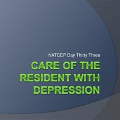 NATCEP Day Thirty Three   Objectives  Define depression  Identify signs and symptoms  Describe possible causes  Identifies the nurse aide's role and r. http://slidehot.com/resources/natcep-day-33-presentation.55111/
