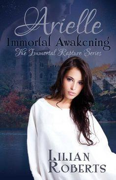 Arielle Immortal Awakening (The Immortal Rapture Series) by Lilian Roberts, http://www.amazon.com/dp/B00I9UQE26/ref=cm_sw_r_pi_dp_9nJltb1N1K26K