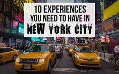10 EXPERIENCES YOU NEED TO HAVE IN NEW YORK CITY