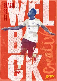 Danny Welbeck Poster Brazil 2014 by Yebo Design  Marketing.
