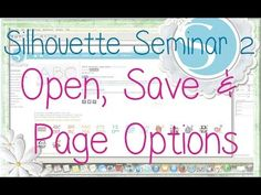 Silhouette Seminar #2 - Open, Save & Page Options - YouTube