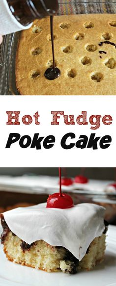HOT FUDGE POKE CAKE  - vanilla cake (or any flavor) is baked, lightly cooled and then loaded with gobs of chocolate, whipped topping and of course, finished off with a cherry, like any good Hot Fudge Sundae :-)