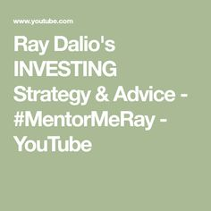 Ray Dalio's INVESTING Strategy & Advice - #MentorMeRay - YouTube Ray Dalio, Investing, Advice, Math, Words, Youtube, Tips, Math Resources, Early Math