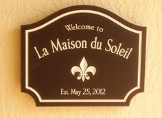 La Maison du Soleil Welcome Sign