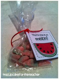 You're one in a melon tag - add to candy bag
