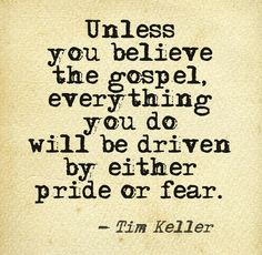 Tim Keller Live in pride, fear or God's truth