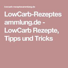 LowCarb-Rezeptesammlung.de - LowCarb Rezepte, Tipps und Tricks