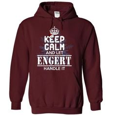 nice Keep Calm And Let ENGERT Handle It Hoodies T shirt