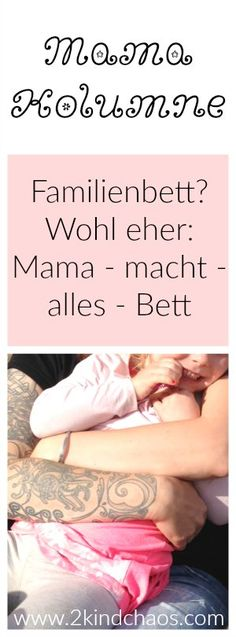 Mama Kolumne: Familienbett? Wohl eher: Mama - macht - alles - Bett // 2KindChaos Eltern Blogazin