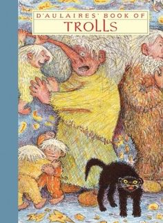 D'Aulaires' Book of Trolls by Ingri and Edgar d'Aulaire
