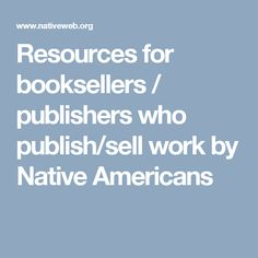 Resources for booksellers / publishers who publish/sell work by Native Americans