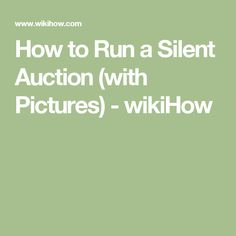 How to Run a Silent Auction (with Pictures) - wikiHow