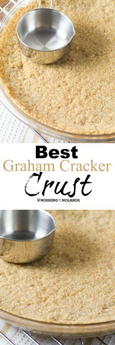 Best Graham Cracker Crust by Noshing With The Nolands is one of the easiest crusts to make with just a little something extra to take the flavor up a notch!