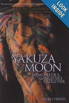 """Read """"Yakuza Moon Memoirs of a Gangster's Daughter"""" by Shoko Tendo available from Rakuten Kobo. Yakuza Moon is the shocking, yet intensely moving memoir of Shoko Tendo, who grew up the daughter of a yakuza. Gangsters, Yakuza Girl, Bodies, English, Japanese Culture, Memoirs, Thriller, Books To Read, Daughter"""