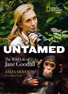 A Year of Reading: Untamed: The Wild Life of Jane Goodall by Anita Silvey