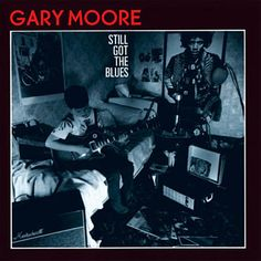 Found Still Got The Blues by Gary Moore with Shazam, have a listen: http://www.shazam.com/discover/track/274705