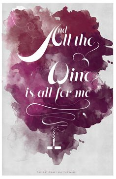 "The National ""All the Wine"" Print #the national #national #wine #watercolor #all the wine #print #design #typography #poster"