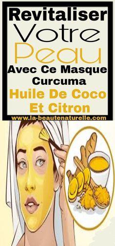 Revitaliser votre peau avec ce masque curcuma, huile de coco et citron #revitaliser #peau