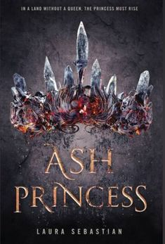 Ash Princess (Ash Princess #1) by Laura Sebastian |