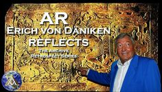 Erich von Däniken Reflects - Chariots of the Gods (2/2) [AR Series]