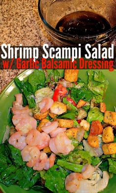 Shrimp Scampi Salad W/Garlic Balsamic Dressing – Simply Taralynn
