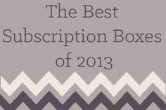 The Best Subscription Boxes of 2013