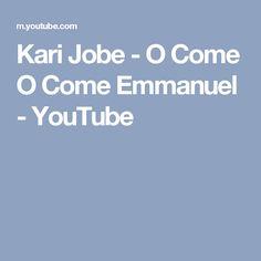 Kari Jobe - O Come O Come Emmanuel - YouTube