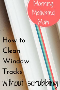 Get your #window tracks spic 'n span without having to scrub - at all! This #easy #DIY will have your #windows looking brand new, no matter how long they've been gunked up! #clean #home