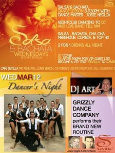 Amazing Salsa & Bachata Dancers @Anita Medeby Long Beach this  ~ WEDNESDAY MAR 12 ~ GRIZZLY DANCE CO. performs their Brand New Choreography! GUEST DJ ART Spinning Salsa, Bachata & Amazing Tunes to keep the floor pumping! Salsa & Bachata Lesson 8-9:30PM $7 Cover includes Lesson & Cover till 1AM!  Call Josie 310-869-8313 to get on our $5 Guest List  Cafe Sevilla ~ 140 Pine Ave, Long Beach, CA 90802
