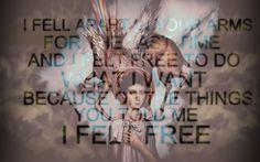 I felt free                                                                                                                                                                                 More