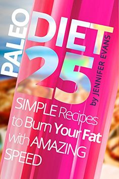 Paleo Diet: 25 Simple Recipes to Burn Your Fat with Amazing Speed Ways To Eat Healthy, Healthy Eating, Simple Recipes, Paleo Recipes, Paleo For Beginners, Paleo Diet, Drinking Water, Easy Meals, Fat