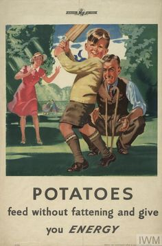 Potatoes - Feed Without Fattening and Give You Energy.BRITISH WW II.17