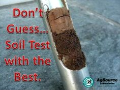 Don't Guess...Soil Test with the Best.-AgSource Laboratories. http://agsource.crinet.com/page3746/Locations