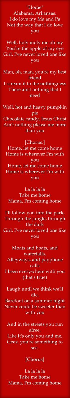 """Home"" Alabama, Arkansas, I do love my Ma and Pa Not the way that I do love you..."