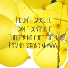 I didn't cause it. I can't control it. There's no cure for it. I stand strong anyway. #Endometriosis @Robyncorcoran
