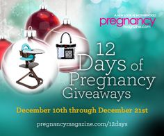 Our 12 Days of Pregnancy Giveaways starts today! Visit pregnancymagazine.com/12days for details on how to enter! Pregnancy Magazine, 12 Days, Giveaways