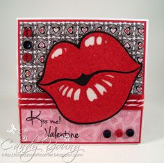valentine card---use lips from Cricut cartridge.