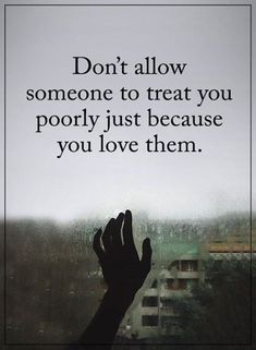 342 Motivational Inspirational Quotes About Life 102 don't allow someone to treat your poorly because you love them Motivational Quotes For Life, Inspiring Quotes About Life, Meaningful Quotes, Success Quotes, Positive Quotes, Quotes Inspirational, Unique Quotes, Inspirational Quotes For Girls Relationships, Mood Quotes