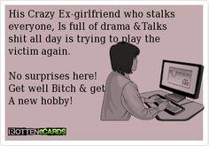 She Stalking me again!!! Jealous